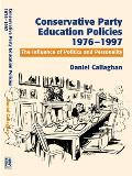 Conservative Party Education Policies, 1976-1997 - The Influence of Politics and Personality