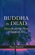 Buddha is Dead - Nietzsche and the Dawn of European Zen