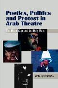 Poetics, Politics and Protest in Arab Theatre - The Bitter Cup and the Holy Rain