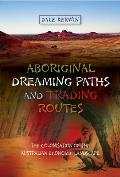 Aboriginal Dreaming Paths and Trading Routes - The Colonisation of the Australian Economic Landscape