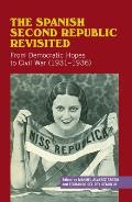Spanish Second Republic Revisited - From Democratic Hopes to Civil War (1931-1936)