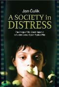 Society in Distress - The Image of the Czech Republic in Contemporary Czech Feature Film