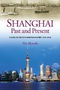 Shanghai, Past and Present - A Concise Socio-Economic History, 1842-2012