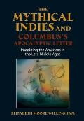 The Mythical Indies and Columbus's Apocalyptic Letter - Imagining the Americas in the Late Middle Ages