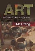Art, Archaeology & Science: An Interdisciplinary Approach to Chinese Archaeological and Artistic Materials