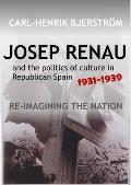 Josep Renau & the Politics of Culture in Republican Spain, 1931-1939 - Re-imagining the Nation