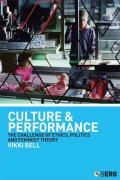Culture and Performance: The Challenge of Ethics, Politics and Feminist Theory