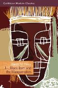 J--, Black Bam and the Masqueraders