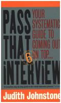 Pass That Interview, 6th Edition: Your Systematic Guide to Coming Out on Top