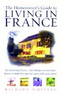 The Homeowner's Guide to Living in France
