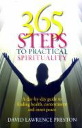 365 Steps to Practical Spirituality: A Day-By-Day Guide to Finding Health, Contentment and Inner