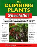 Climbing Plants Specialist The Essential Guide to Choosing Planting Improving & Caring for Climbing Plants & Wall Shrubs