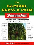 Bamboo Grass & Palm Specialist The Essential Guide to Selecting Growing & Propagating Bamboos Grasses & Palms