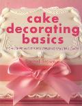 Cake Decorating Basics Techniques & Tips for Creating Beautiful Cakes