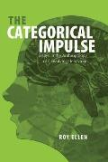 The Categorical Impulse: Essays on the Anthropology of Classifying Behavior