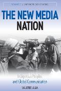 New Media Nation: Indigenous Peoples and Global Communication