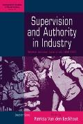 Supervision and Authority in Industry: Western European Experiences, 1830-1939