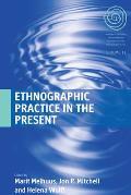 Ethnographic practice in the present