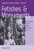 Fetishes and Monuments: Afro-Brazilian Art and Culture in the 20th Century