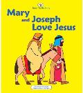 Mary and Joseph Love Jesus
