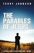 The Parables of Jesus: Entering, Growing, Living and Finishing in God's Kingdom