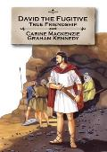 David the Fugitive: True Friendship