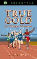 True Gold: An Olympic Adventure