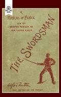 Swordsman: A Manual of Fence and the Defence Against an Uncivilised Enemy