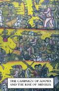 Campaign of Adowa and the Rise of Menelikfirst Italo-Ethiopian War