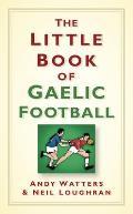 The Little Book of Gaelic Football