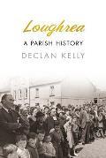 Loughrea: A Parish History