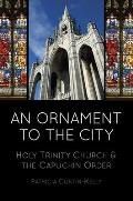 An Ornament to the City: Holy Trinity Church & the Capuchin Order