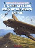 C 47 R4D Skytrain Units of the Pacific & CBI