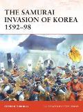 The Samurai Invasion of Korea 1592-98