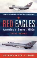Red Eagles Americas Secret MiGs