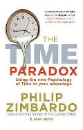 Time Paradox: Using the New Psychology of Timeto Your Advantage