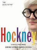 Hockney The Biography Volume I 1937 1975 A Rakes Progress