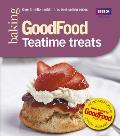 Good Food: Teatime Treats: Triple-Tested Recipes