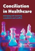 Conciliation in Healthcare: Managing and Resolving Complaints and Conflict