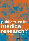 Public Trust in Medical Research?: Ethics, Law and Accountability