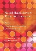 Mental Health Services Today and Tomorrow: PT. 1