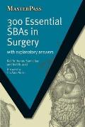 300 Essential Sbas in Surgery: With Explanatory Answers