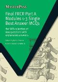 Final Frcr Part a Modules 1-3 Single Best Answer McQs: The Srt Collection of 600 Questions with Explanatory Answers