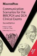 Communication Scenarios for the MRCPCH and DCH Clinical Exams