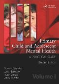 Primary child and adolescent mental health; a practical guide; v.1, 2d ed
