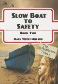 Slow Boat to Safety