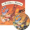 The Musicians of Bremen [With CD]