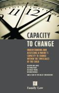 Capacity to Change - Understanding and Assessing a Parent's Capacity to Change within the Timescales of the Child