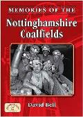 Memories of Nottinghamshire Coalfields