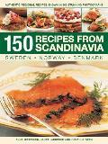 150 Recipes from Scandinavia Sweden Norway Denmark